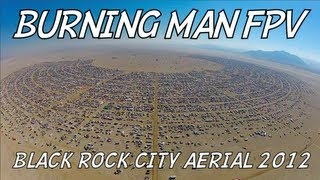 BURNING MAN FPV - Black Rock City Aerial Tour 2012 what the world will look like when the ozone layer is gone