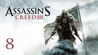 ����������� Assassin's Creed 3 - ����� 8 � ��������� ������ ������� ���� 3 ����������� ���������� ������� ����� assassins creed 3 ����������� ���������� ������� ����� ��� 3 ����������