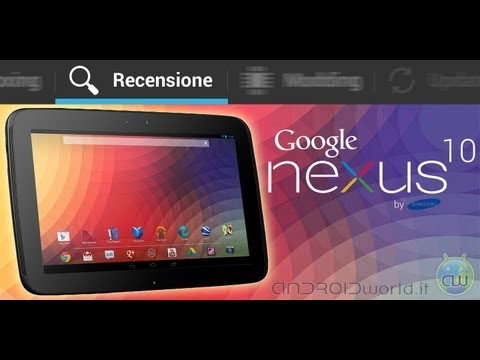 Samsung Nexus 10, recensione in italiano by AndroidWorld.it